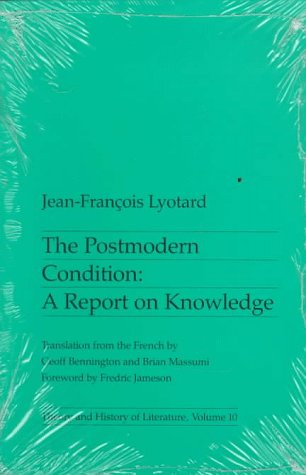The postmodern condition : a report on knowledge